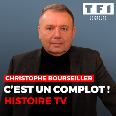 """Visuel des nouveaux podcasts du groupe TF1 """"C'est un complot !"""" avec Christophe Bourseiller"""