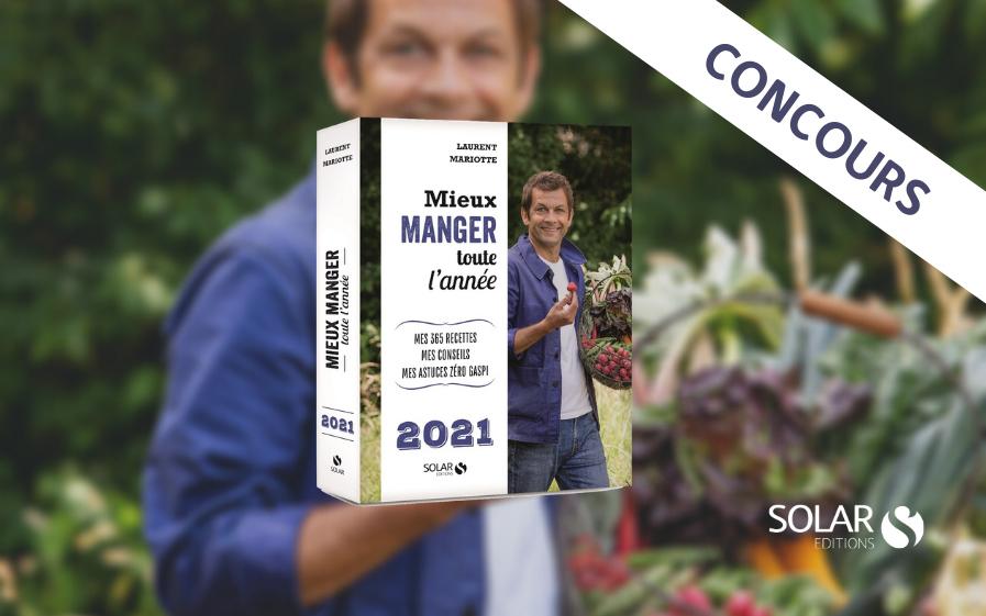 Concours TF1 : Mieux manger toute l'année 2021 avec Laurent Mariotte