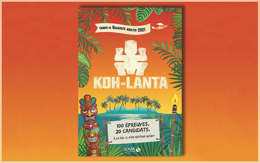 Jeu-concours Koh-Lanta avec TF1 & Vous et Solar