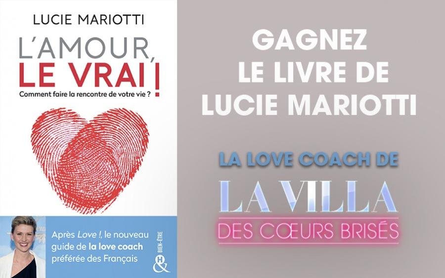 TFX vous offre le guide de coaching de Lucie Mariotti, la love coach de la Villa des Cœurs Brisés !